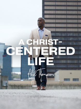 A Christ Centered Life